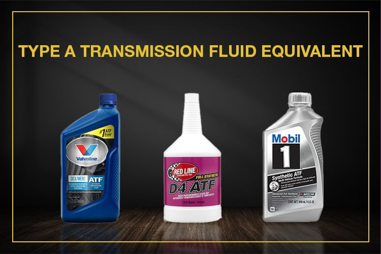 Type a transmission fluid equivalent feature